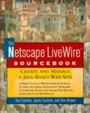 The Netscape LiveWire Sourcebook, Ted Coombs and Jason Coombs, 0471156051