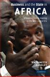Business and the State in Africa : Economic Policy-Making in the Neo-Liberal Era, Handley, Antoinette, 0521886058