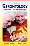 Gerontology for the Health Care Professional, Regula H. Robnett and Walter C. Chop, 0763756059
