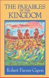 The Parables of the Kingdom, Capon, Robert Farrar, 0802806058