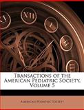 Transactions of the American Pediatric Society, , 1148626050