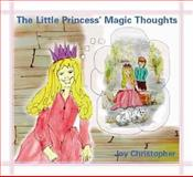The Little Princess' Magic Thoughts, Joy Christopher, 1412026059