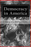 Democracy in America, Alexis de Tocqueville, 1496046056