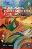 Global Development and Social Justice : A Propositional Political Approach, El Khoury, Ann, 041570605X