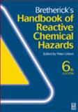 Bretherick's Handbook of Reactive Chemical Hazards, Urben, Peter, 075063605X
