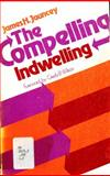 The Compelling Indwelling, James H. Jauncey, 0802416055