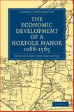 The Economic Development of a Norfolk Manor, 1086-1565, Davenport, Frances Gardiner, 1108016057