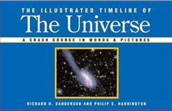 The Illustrated Timeline of the Universe, Richard Sanderson and Philip Harrington, 1402736053