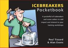 Icebreakers Pocketbook, Evans, Alan and Tizzard, Paul, 1903776058