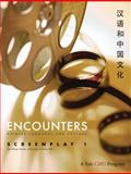 Encounters : Chinese Language and Culture, Screenplay 1, Ning, Cynthia Y. and Montanaro, John S., 0300166052