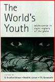 The World's Youth : Adolescence in Eight Regions of the Globe, , 0521006058