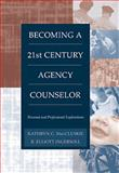 Becoming a Twenty-First Century Agency Counselor : Personal and Professional Explorations, Maccluskie, Ingersoll and MacCluskie, Kathryn C., 0534356052