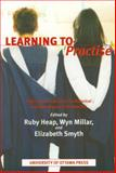 Learning to Practise : Professional Education in Historical and Contemporary Perspective, , 0776606050