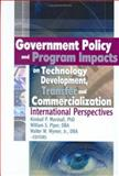 Government Policy and Program Impacts on Technology Development, Transfer, and Commercialization : International Perspective, Marshall, Kimball and Piper, William Sanford, 0789026058