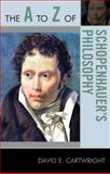 The A to Z of Schopenhauer's Philosophy, David E. Cartwright, 0810876051