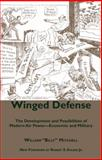 Winged Defense : The Development and Possibilities of Modern Air Power--Economic and Military, Mitchell, William, 0817356053