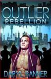 Outlier: Rebellion, Daryl Banner, 1500596051