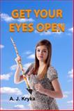 Get Your Eyes Open, Anton Kryka, 1941696058
