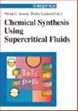 Chemical Synthesis Using Supercritical Fluids, , 3527296050
