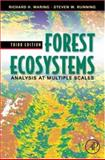 Forest Ecosystems : Analysis at Multiple Scales, Waring, Richard H. and Running, Steven W., 012370605X