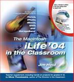 The Macintosh iLife 04 in the Classroom, Jim Heid and Nikos Theodosakis, 0321256050