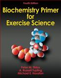 Biochemistry Primer for Exercise Science-4th Edition, Tiidus, Peter and Tupling, A. Russell, 0736096051