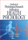 Handbook of Physiological Research Methods in Health Psychology, Luecken, Linda J. and Gallo, Linda C., 141292605X