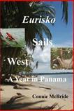Eurisko Sails West, Connie McBride, 1475156057