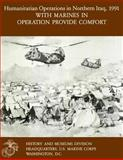 Humanitarian Operations in Northern Iraq, 1991 - with Marines in Operation Provide Comfort, Ronald Brown, 1477686053