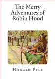 The Merry Adventures of Robin Hood, Howard Pyle, 1495406059