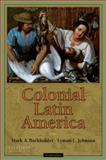 Colonial Latin America, Burkholder, Mark A. and Johnson, Lyman L., 0195386051