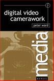 Digital Video Camerawork 9780240516059