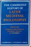 The Cambridge History of Later Medieval Philosophy : From the Rediscovery of Aristotle to the Disintegration of Scholasticism, 1100-1600, Kretzman, Norman, 0521226058