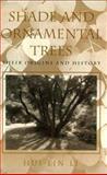 Shade and Ornamental Trees : Their Origins and History, Li Hui-Lin, 0812216059