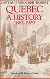 Quebec a History, 1867-1929, Gauthier, Gilles, 0888626053