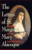 The Letters of St. Margaret Mary Alacoque, St. Margaret M. Alacoque, 0895556057