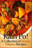Kain Po! a Collection of Simple Filipino Recipes, Cooking Penguin, 1482386054