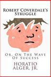 Robert Coverdale's Struggle, Jr. Alger, 1494266059