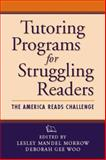 Tutoring Programs for Struggling Readers : The America Reads Challenge, , 157230605X