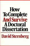 How to Complete and Survive A Doctoral Dissertation, David Sternberg, 0312396066