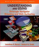 Understanding and Using Netscape Navigator : Browsing and Web Authoring, Bacon, Jonathan P. and Sindt, Robert G., 031420606X