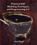 Practical DSP Modeling, Techniques, and Programming in C, Don Morgan, 0471006068