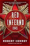 Red Inferno 1945, Robert Conroy, 0345506065