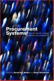 Procurement Systems : A Cross-Industry Project Management Perspective, Walker, Derek H. T. and Rowlinson, Steve, 041541606X