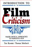 Introduction to Film Criticism : Major Critical Approaches to Narrative Film, Bywater, Tim and Sobchack, Thomas, 0582286069