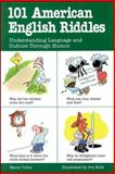 101 American English Riddles : Understanding Language and Culture Through Humor, Collis, Harry, 0844256064