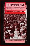 "Burying ""Sm"" : The Politics of Knowledge and the Sociology of Power, Cohen, David William and Odhiambo, E.S.Atieno, 0852556063"