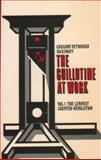 The Guillotine at Work Vol. 1, Gregory Petrovich Maximoff, 0932366066
