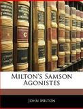 Milton's Samson Agonistes, John Milton, 1144056063