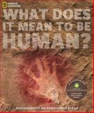 What Does It Mean to Be Human?, Richard Potts and Christopher Sloan, 1426206062